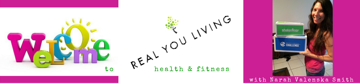 Welcome to REAL YOU LIVING HEALTH & FITNESS  with Narah Valenska Smith